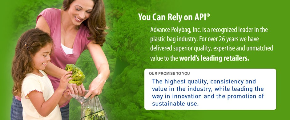 You Can Rely on API for high quality plastic bags and excellent value